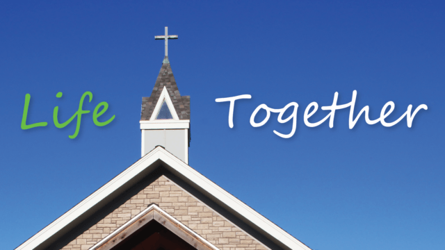 Life Together – Covenant Presbyterian Church